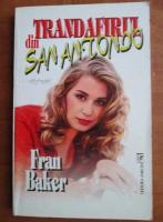 Anticariat: Fran Baker - Trandafirul din San Antonio