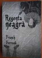 Anticariat: Franck Ferrand - Regenta neagra