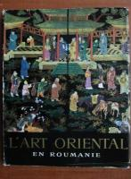 George Oprescu - L`art oriental en Roumanie