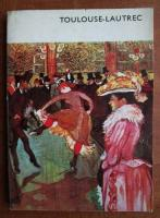 Giuseppe Marchiori - Toulouse Lautrec si sfarsitul secolului
