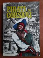 Anticariat: Horia Matei - Pirati si corsari