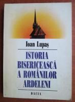 Ioan Lupas - Istoria bisericeasca a romanilor ardeleni