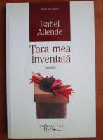 Anticariat: Isabel Allende - Tara mea inventata