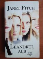 Anticariat: Janet Fitch - Leandrul alb