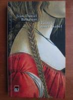 Jean Daniel Baltassat - Tainele donei Isabel