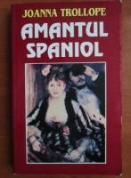 Joanna Trollope - Amantul spaniol