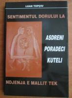 Anticariat: Luan Topciu - Sentimentul dorului la asdreni, poradeci, kuteli
