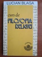 Anticariat: Lucian Blaga - Curs de filosofia religiei