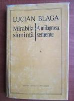 Anticariat: Lucian Blaga - Mirabila samanta. Amilagrosa semente (editie bilingva romana, italiana)