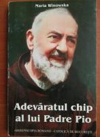 Anticariat: Maria Winowska - Adevaratul chip al lui Padre Pio