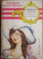 Martha Bibescu - Katia. Demonul albastru al tarului Alexandru II