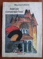 Maurice Leblanc - Arsene Lupin si comoara regilor Frantei