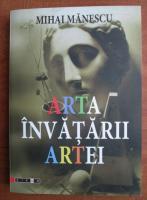 Mihai Manescu - Arta invatarii artei