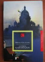 Mihail Galatanu - Ultimul Karamazov