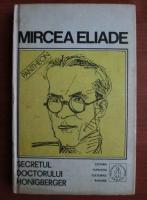 Mircea Eliade - Proza fantastica, volumul 2: Secretul doctorului Honigberger