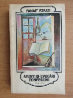 Panait Istrati - Amintiri, evocari, confesiuni