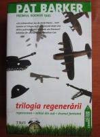 Pat Barker - Trilogia regenerarii