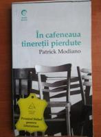 Patrick Modiano - In cafeneaua tineretii pierdute