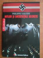 Anticariat: Philippe Valode - Hitler si societatile secrete