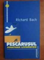 Anticariat: Richard Bach - Pescarusul Jonathan Livingston
