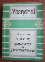 Stendhal - Vietile lui Haydn, Mozart si Metastasio