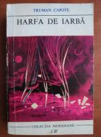 Truman Capote - Harfa de iarba