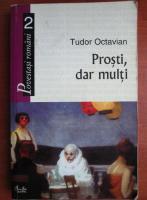 Anticariat: Tudor Octavian - Prosti, dar multi