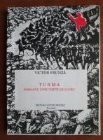Anticariat: Victor Frunza - Turma. Romanul unei vizite de lucru
