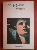 Anticariat: A. de Lamartine - Raphael. Graziella