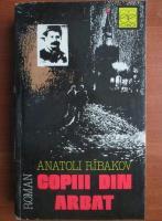 Anticariat: Anatoli Ribakov - Copiii din Arbat