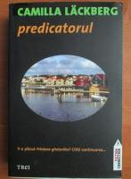 Anticariat: Camilla Lackberg - Predicatorul