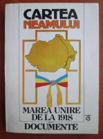 Anticariat: Cartea neamului. Marea unire din 1918, documente istorice