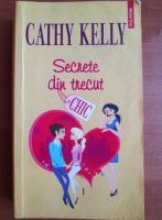 Anticariat: Cathy Kelly - Secrete din trecut
