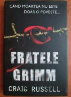 Craig Russell - Fratele Grimm. Cand moartea nu este doar o poveste...