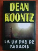 Dean Koontz - La un pas de paradis
