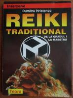 Dumitru Hristenko - Reiki traditional, de la gradul I la maestru