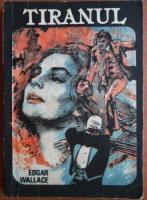 Anticariat: Edgar Wallace - Tiranul