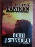 Anticariat: Erich Von Daniken - Ochii sfinxului
