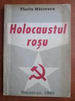 Anticariat: Florin Matrescu - Holocaustul rosu