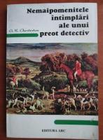 Anticariat: G. K. Chesterton - Nemaipomenitele intamplari ale unui preot detectiv