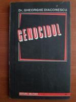 Anticariat: Gheorghe Diaconescu - Genocidul