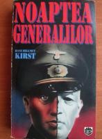 Anticariat: Hans Hellmut Kirst - Noaptea generalilor
