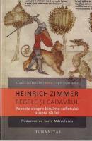 Heinrich Zimmer - Regele si cadavrul. Povestiri despre biruinta sufletului asupra raului