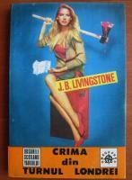 J. B. Livingstone - Crima din turnul Londrei