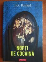J. G. Ballard - Nopti de cocaina