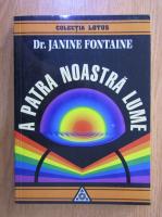 Janine Fontaine - A patra noastra lume