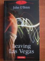 Anticariat: John O'Brien - Leaving Las Vegas