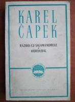 Anticariat: Karel Capek - Razboi cu salamandrele. Hordubal