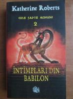 Katherine Roberts - Cele sapte minuni, volumul 2. Intamplari din Babilon