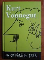 Kurt Vonnegut - Un om fara de tara